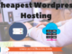 Top 5 cheap WordPress hosting for your blog
