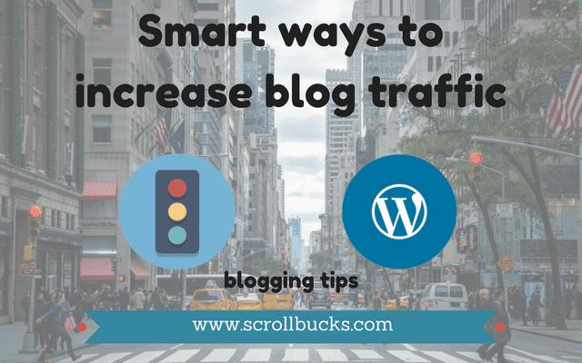 Smart ways to increase blog traffic