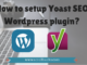 How to install and setup Yoast WordPress SEO Plugin?