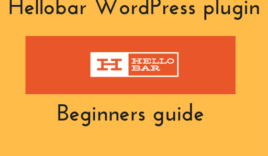 Beginners guide for Hellobar WordPress plugin
